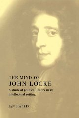 Mind of John Locke, The: A Study of Political Theory in its Intellectual SettingHarris, Ian - Product Image