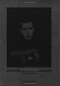 Mirror Images - Women, Surrealism, and Self-RepresentationChadwick (Editor), Whitney/Dawn Ades/Salomon Grimberg/Katy Kline/Helaine Posner/Susan Rubin Suleiman/Dickran Tashjian - Product Image