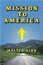 Mission to America: A Novelby: Kirn, Walter - Product Image