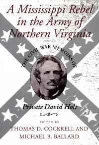 Mississippi Rebel in the Army of Northern Virginia, A: The Civil War Memoirs of Private David HoltCockrell, Thomas D. - Product Image