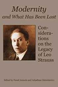 Modernity and What Has Been Lost: Considerations on the Legacy of Leo Straussby- Armada, Pawel (Editor) - Product Image