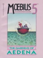 Moebius 5: The Collected Fantasies of Jean Giraud: The Gardens of Aedenaby: Moebius (Jean Giraud) - Product Image