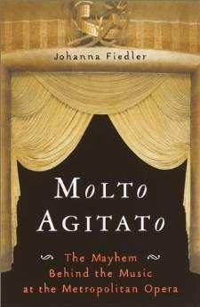 Molto Agitato: The Mayhem Behind the music at the Metropolitan OperaFiedler, Johanna - Product Image
