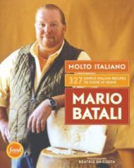 Molto Italiano: 327 Simple Italian Recipes to Cook at Homeby: Batali, Mario - Product Image
