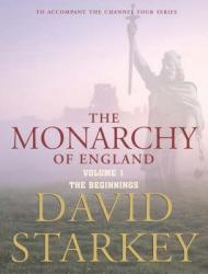 Monarchy of England: Beginnings v. 1, Theby: Starkey, David - Product Image
