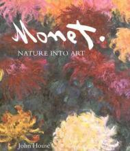 Monet: Nature into Artby: House, John - Product Image