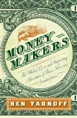 Moneymakers: The Wicked Lives and Surprising Adventures of Three Notorious Counterfeitersby: Tarnoff, Ben - Product Image