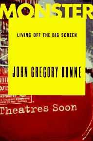 Monster: Living Off the Big ScreenDunne, John Gregory - Product Image