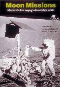 Moon Missions: Mankind's First Voyages to Another WorldMellberg, William F. - Product Image