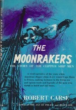 Moonrakers, The: The Story of the Clipper Ship Menby: Carse, Robert - Product Image