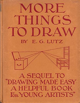 "More Things To Draw: A Sequel To ""Drawing Made Easy"" - A Helpful Book For Young ArtistsLutz, E. G. - Product Image"