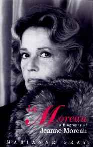 Moreau, LA - A Biography of Jeanne MoreauGray, Marianne - Product Image