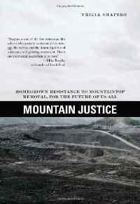 Mountain Justice: Homegrown Resistance to Mountaintop Removal, for the Future of Us AllShapiro, Tricia - Product Image
