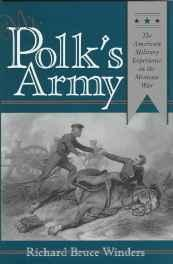 Mr. Polk's Army: The American Military Experience in the Mexican WarWinders, Richard Bruce - Product Image