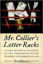Mr. Collier's Letter Racks: A Tale of Art and Illusion at the Threshold of the Modern Information Ageby: Wahrman, Dror - Product Image