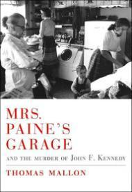 Mrs. Paine's Garage: And the Murder of John F. Kennedy (SIGNED COPY)Mallon, Thomas - Product Image