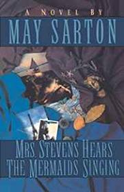 Mrs. Stevens Hears the Mermaids Singingby: Sarton, May - Product Image