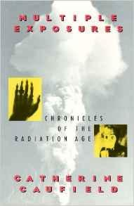 Multiple Exposures: Chronicles of the Radiation AgeCaufield, Catherine - Product Image