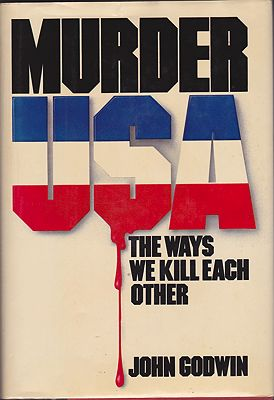Murder USA.: The Ways We Kill Each Otherby: Godwin, John - Product Image