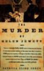 Murder of Helen Jewett, The by: Cohen, Patricia Cline - Product Image