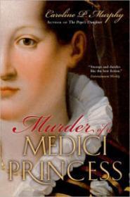 Murder of a Medici Princessby: Murphy, Caroline P. - Product Image
