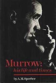 Murrow: His Life and Timesby: Sperber, A. M. - Product Image