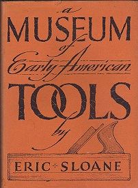 Museum of Early American ToolsSloane, Eric, Illust. by: Eric Sloane - Product Image