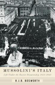 Mussolini's Italy: Life Under the Fascist Dictatorship, 19151945by: Bosworth, R. J. B. - Product Image