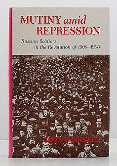 Mutiny Amid Repression: Russian soldiers in the Revolution of 1905-1906Bushnell, John - Product Image
