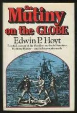 Mutiny on the Globeby: P., Edwin (Edwin Palmer) Hoyt - Product Image