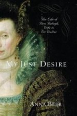 My Just Desire: The Life of Bess Raleigh, Wife to Sir Walterby: Beer, Anna - Product Image