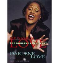 My Name is Love - The Darlene Love StoryLove, Darlene with Rob Hoerburger - Product Image