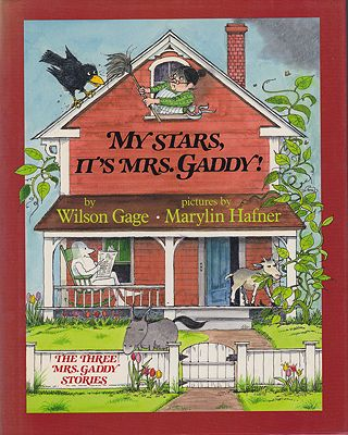 My Stars, It's Mrs. Gaddy! - The Three Mrs. Gaddy StoriesGage, Wilson; Hafner, Marilyn, Illust. by: Marilyn  Hafner - Product Image