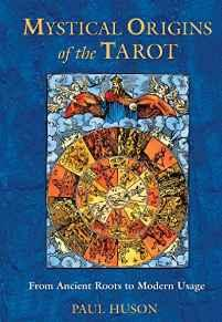 Mystical Origins of the Tarot: From Ancient Roots to Modern UsageHuson, Paul - Product Image