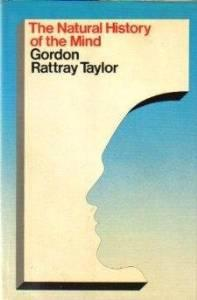 NATURAL HISTORY OF THE MIND, TheTaylor, Gordon Rattray - Product Image