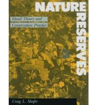 NATURE RESERVES  Island Theory and Conservation Practiceby: L, SHAFER CRAIG - Product Image