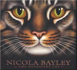 NECESSARY CAT, The: A CELEBRATION OF CATS IN PICTURE AND WORDBayley, Nicola , Illust. by: Nicola Bayley - Product Image