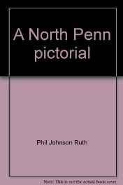 NORTH PENN PICTORIAL, ARuth, Phil Johnson - Product Image
