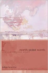 NORTH POINT NORTH: NEW AND SELECTED POEMSKoethe, John - Product Image