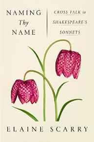 Naming Thy Name: Cross Talk in Shakespeare's SonnetsScarry, Elaine - Product Image