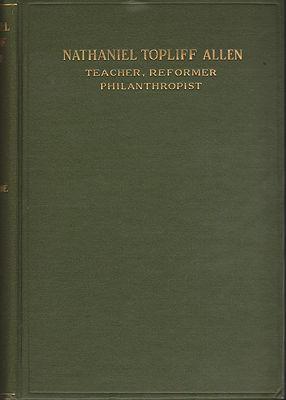 Nathaniel Topliff Allen: Teacher, Reformer, PhilanthropistGreene, Mary A. - Product Image