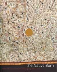 Native Born, The: Objects and Representations of Ramingining, Arnhem LandMundine, Djon - Product Image