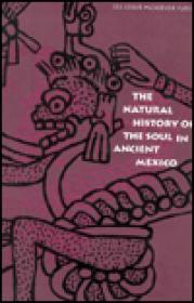 Natural History of the Soul in Ancient Mexico, The by: Furst, Jill Leslie McKeever - Product Image