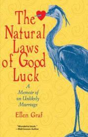 Natural Laws of Good Luck, The : A Memoir of an Unlikely Marriageby: Graf, Ellen - Product Image