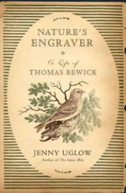 Nature's Engraver: A Life of Thomas Bewickby: Uglow, Jenny - Product Image