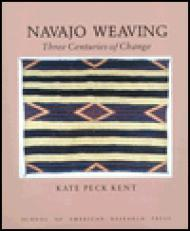 Navajo Weaving: Three Centuries of Change (Studies in American Indian Art)by: Kent, Kate Peck - Product Image