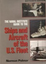 Naval Institute Guide to the Ships and Aircraft of the U.S. The Fleet,  (16th ed)by: Polmar, Norman - Product Image