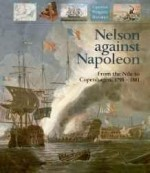 Nelson Against Napoleon: From the Nile to Copenhagen, 1798-1801by: Lyon, David - Product Image