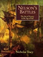 Nelson's Battles: The Art of Victory in the Age of Sailby: Tracy, Nicholas - Product Image