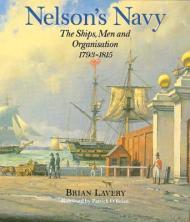 Nelson's Navy: Ships, Men and Organization, 17931815by: Lavery, Brian - Product Image